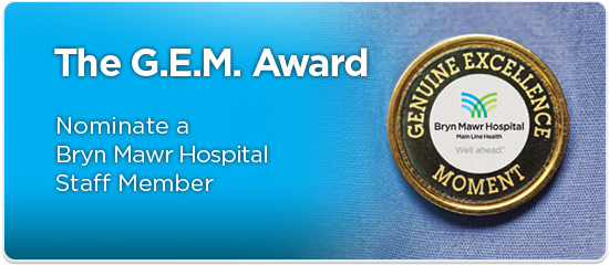 The G.E.M. Award - Nominate a Bryn Mawr Hospital Staff Member