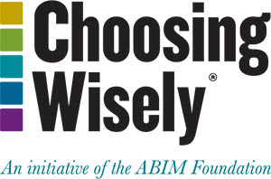 Choosing Wisely: An initiative of the ABIM Foundation