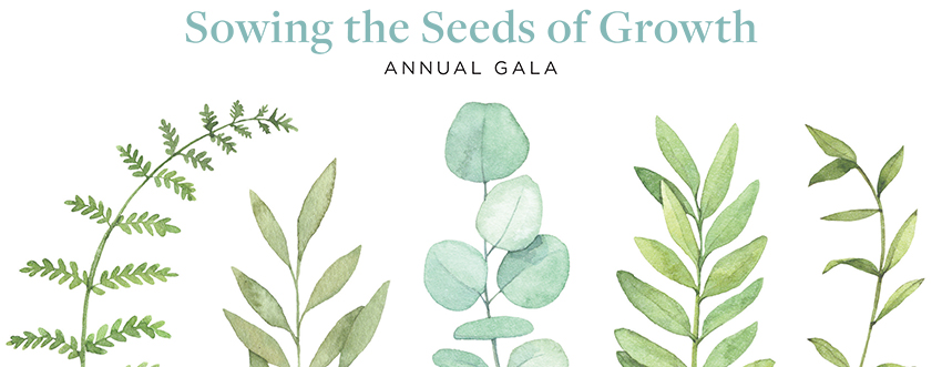 Sowing the seeds of growth annual gala written above leaves of ferns, ivy, eucalyptus