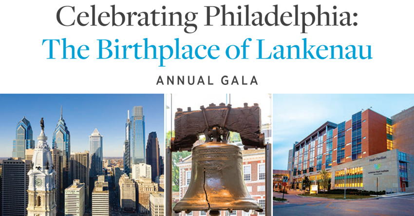 Celebrating Philadelphia: The Birthplace of Lankenau annual gala with photos of the Philadelphia skyline, the liberty bell and Lankenau Heart Pavilion