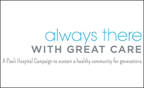 Always there with great care | A Paoli Hospital campaign to sustain a healthy community for generations