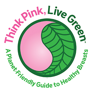 Think Pink, Live Green: A planet-friendly guide to healthy breasts logo