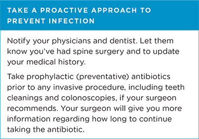 Take a proactive approach to prevent infection: Notify your physicians and dentist. Let them know you