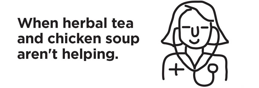 Urgent Care - When tea and soup aren